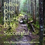 FOCUS - Follow One Course Until Successful